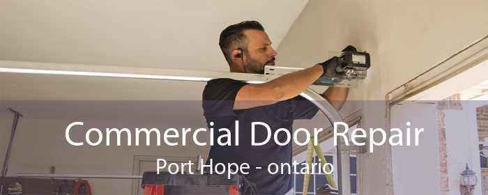 Commercial Door Repair Port Hope - ontario