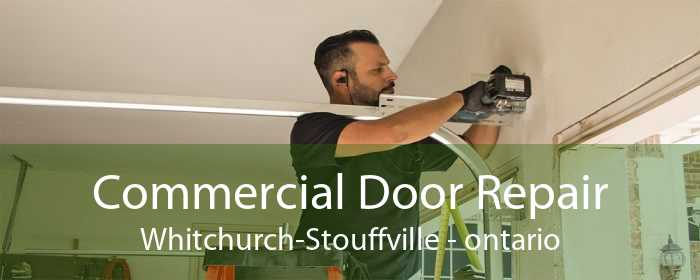 Commercial Door Repair Whitchurch-Stouffville - ontario