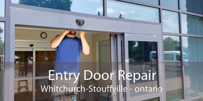 Entry Door Repair Whitchurch-Stouffville - ontario