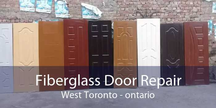 Fiberglass Door Repair West Toronto - ontario