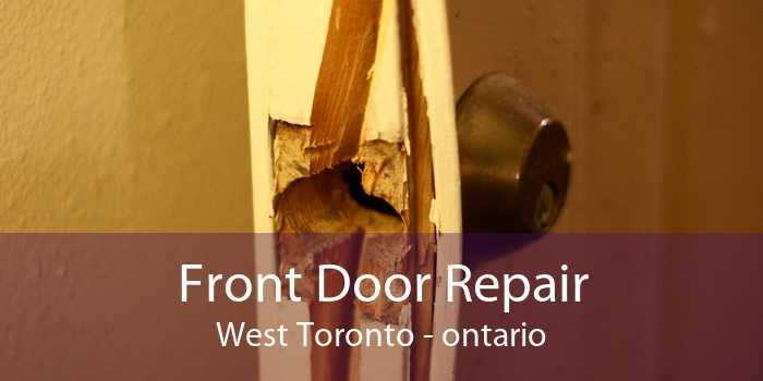 Front Door Repair West Toronto - ontario