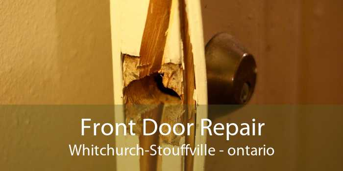 Front Door Repair Whitchurch-Stouffville - ontario