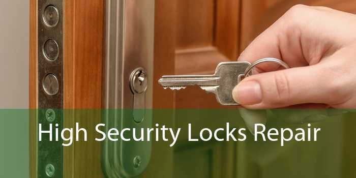 High Security Locks Repair