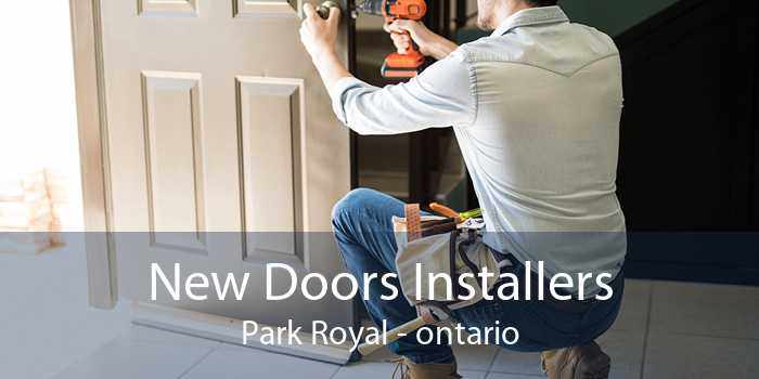 New Doors Installers Park Royal - ontario