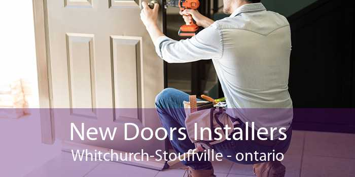New Doors Installers Whitchurch-Stouffville - ontario