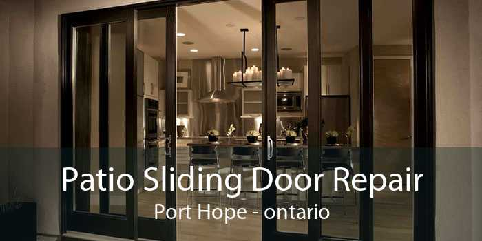 Patio Sliding Door Repair Port Hope - ontario