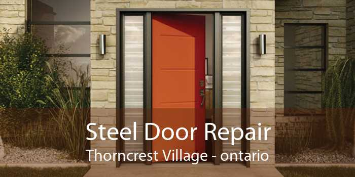 Steel Door Repair Thorncrest Village - ontario