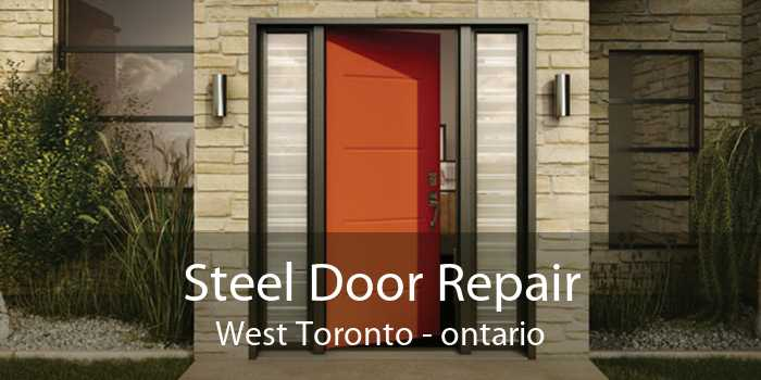 Steel Door Repair West Toronto - ontario